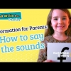 Information for Parents: How to say the sounds